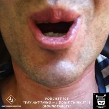 The MV Podcast 105: Say Anything — I Don't Think It Is (Roundtable)