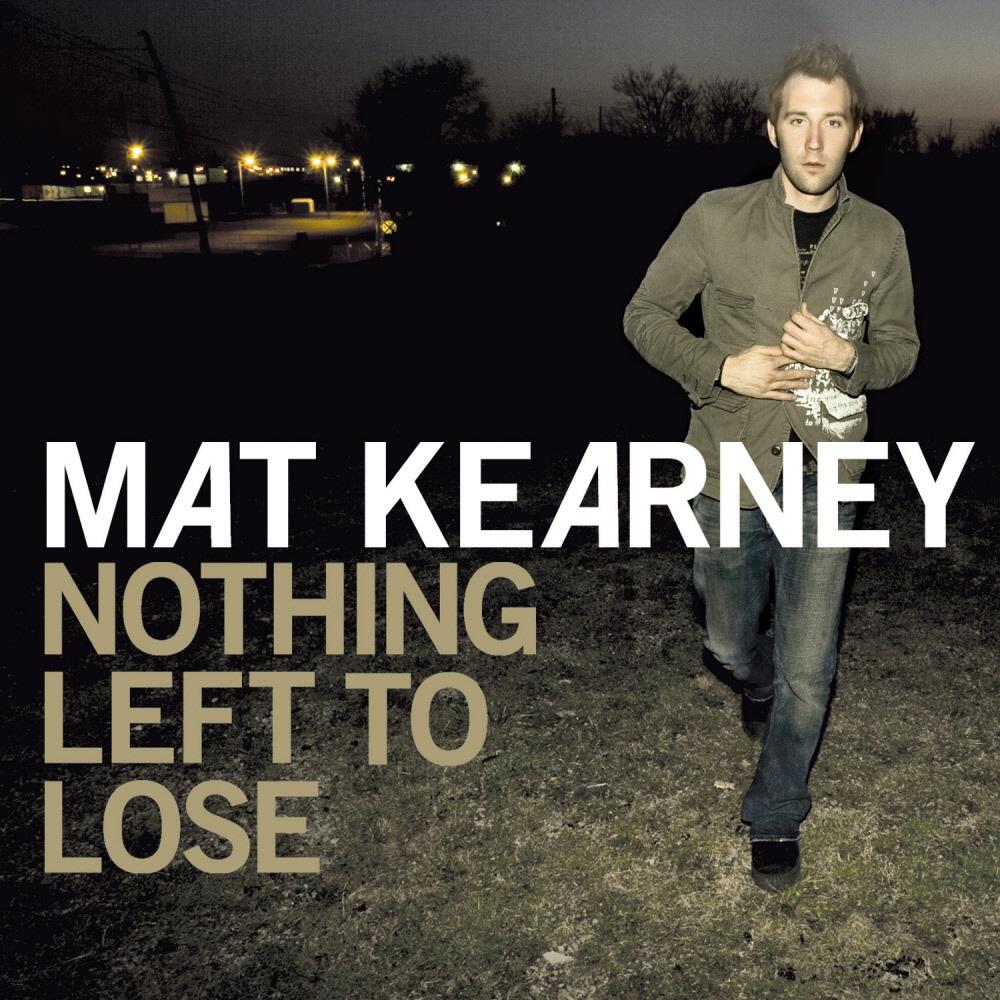 Please Press: Mat Kearney — Nothing Left to Lose ‹ Modern ...