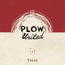 Plow United's 'Three' now available