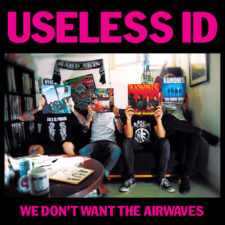 Vinyl Review: Useless ID —We Don't Want The Airwaves 7″