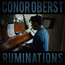 Conor Oberst releasing 'Ruminations'