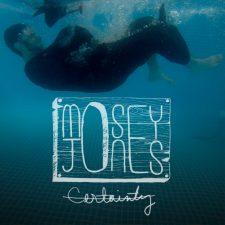 Exclusive Spin: Mosey Jones — Certainty