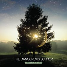 Thanksspinning: The Dangerous Summer — Reach for the Sun