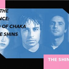 Under The Influence: Scared of Chaka & The Shins