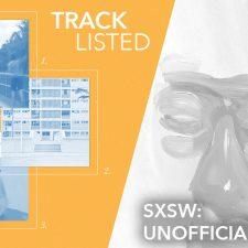 Tracklisted: SXSW — Unofficial Love