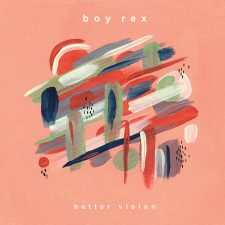 Boy Rex's 'Better Vision' up for pre-order