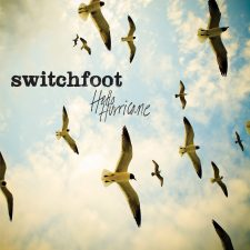 New Pressing: Switchfoot — Hello Hurricane