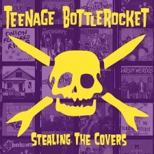 Teenage Bottlerocket releasing 'Stealing The Covers' this summer