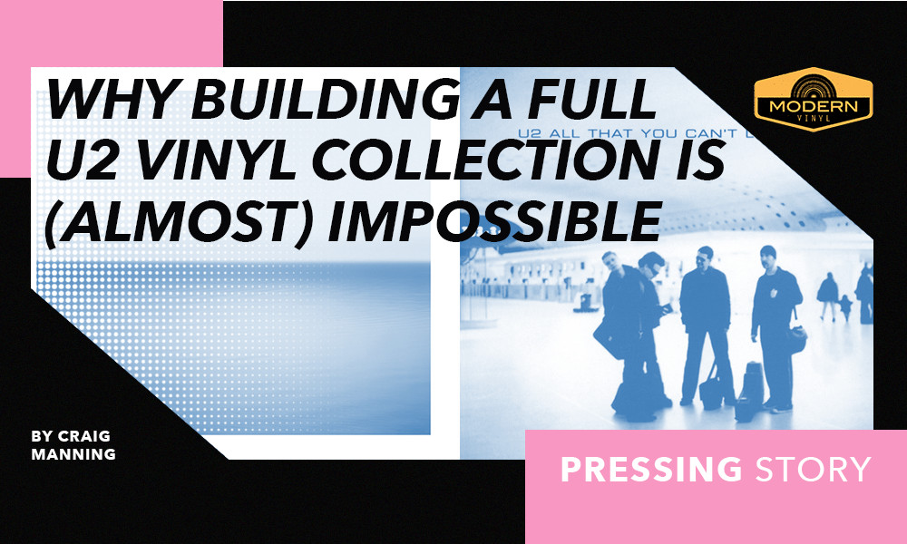 Pressing Story: Why Building a Full U2 Vinyl Collection Is
