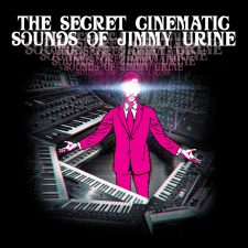 Vinyl Review: Jimmy Urine — The Secret Cinematic Sounds of Jimmy Urine