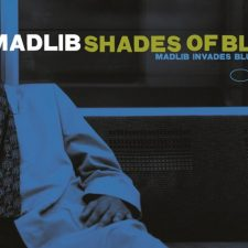 New Pressing: Madlib — Shades Of Blue