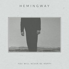 Exclusive Spin: Hemingway — You Will Never Be Happy