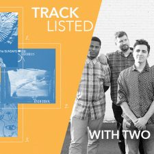 Tracklisted…with Two Cheers