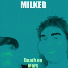 Exclusive Spin: Milked — Death On Mars