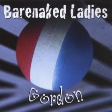First Pressing: Barenaked Ladies —Gordon