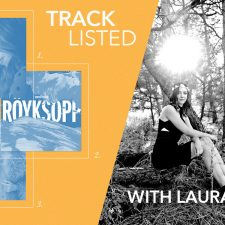 Tracklisted…with Laura Brehm