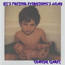 Vinyl Review: Chantal Claret — Let's Pretend Everything Is Okay