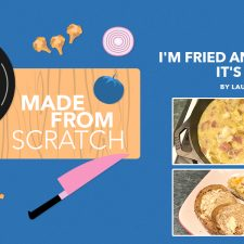 Made From Scratch #02: I'm Fried and Baked, It's Morning