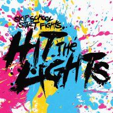 1st Pressing: Hit The Lights —Skip School, Start Fights
