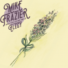 Exclusive Spin: Mike Frazier and The Dying Wild — Elegy