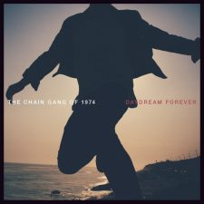 1st Pressing: The Chain Gang of 1974 — Daydream Forever
