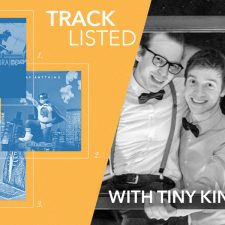 Tracklisted…with Tiny Kingdoms
