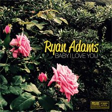 Ryan Adams' 'Baby I Love You' headlines new 7″
